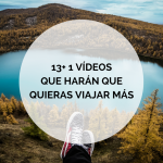 13+1 vídeos que te harán querer viajar más