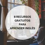 8 recursos gratuitos para aprender inglés