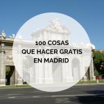 100 Cosas que hacer gratis en Madrid