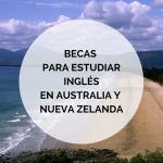 Becas para estudiar Inglés en Australia y Nueva Zelanda