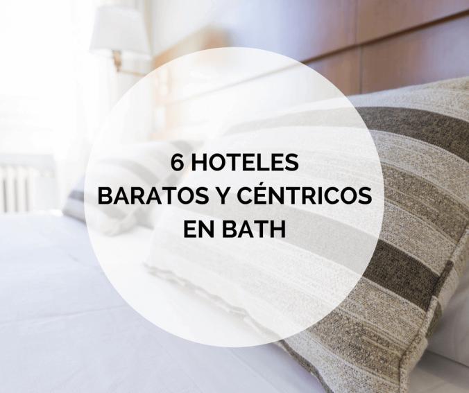6 hoteles baratos y céntricos en Bath