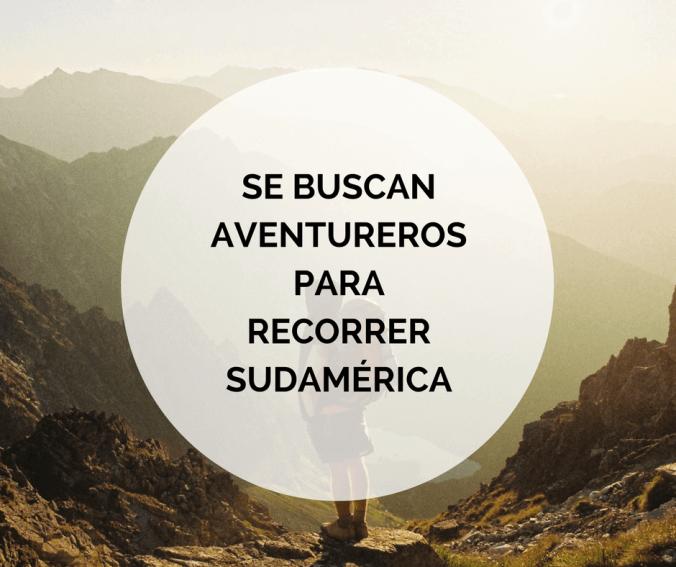 Se buscan aventureros para recorrer Sudamérica