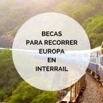 Becas para conocer Europa en Interrail