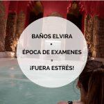 Baños Elvira: Desestresar a un universitario en época de exámenes